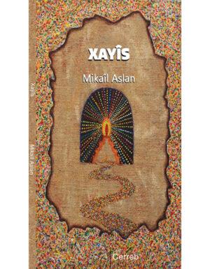 Mikaîl Aslan – XAYÎS (Kirmanckî)