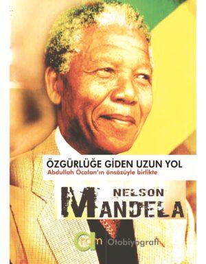 Nelson Mandela – ÖZGÜRLÜĞE GİDEN UZUN YOL