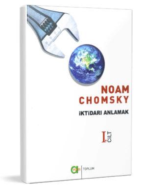 Noam Chomsky  – İKTİDARI ANLAMAK -TÜKENDİ