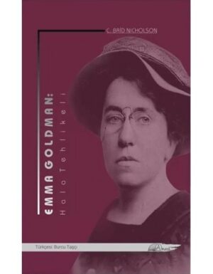 C.Brid Nıcholson – Emma Goldman: Hala Tehlikeli