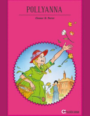 Eleanor H. Porter – Pollyanna