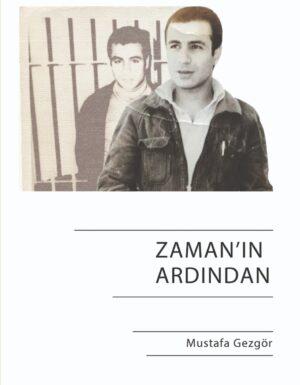 Mustafa Gezgör – Zamanın'ın Ardından