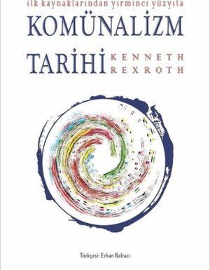 Kenneth Rexroth- İlk Kaynaklardan Yirminci Yüzyıla Komünalizm Tarihi