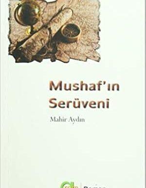 Mahir Aydın – Mushaf'ın Serüveni