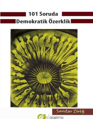 Serdar Ziriğ – 101 Soruda Demokratik Özerklik