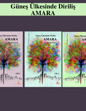 M Sait Üçlü- Güneş Ülkesinde Diriliş: AMARA (1-2-3)