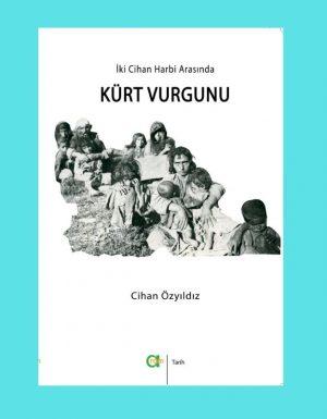 Cihan Özyıldız – İki Cihan Harbi Arasında Kürt Vurgunu